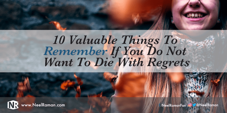 288-10-Valuable-Things-To-Remember-If-You-Do-Not-Want-To-Die-With-Regrets