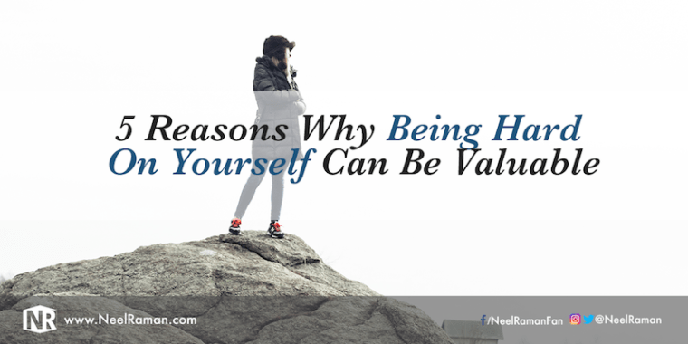 289-5-Reasons-Why-Being-Hard-On-Yourself-Can-Be-Valuable