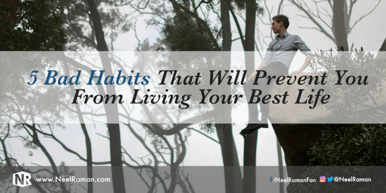 290-5-Bad-Habits-That-Will-Prevent-You-From-Living-Your-Best-Life