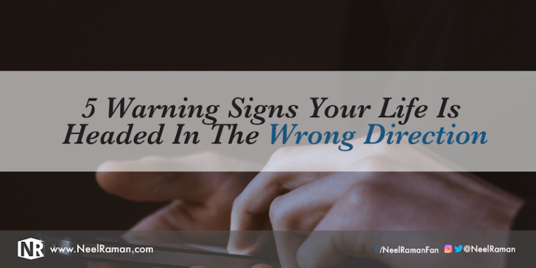 292-5-Warning-Signs-Your-Life-Is-Headed-In-The-Wrong-Direction