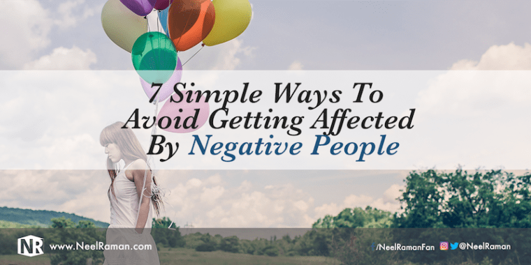 303-7-Simple-Ways-To-Avoid-Getting-Affected-By-Negative-People