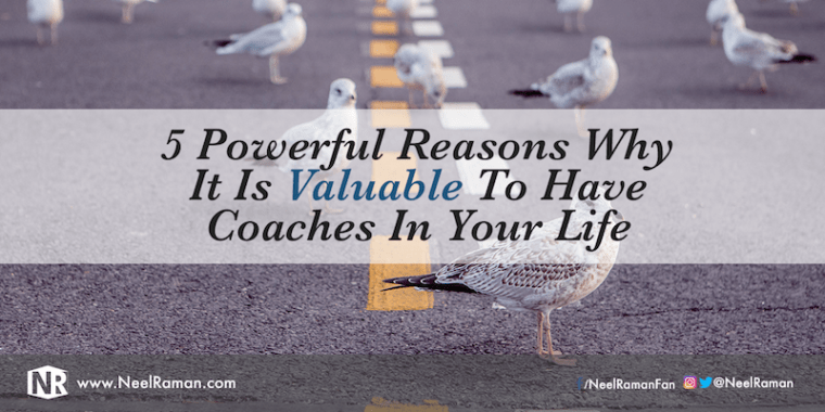 304-5-Powerful-Reasons-Why-It-Is-Valuable-To-Have-Coaches-In-Your-Life