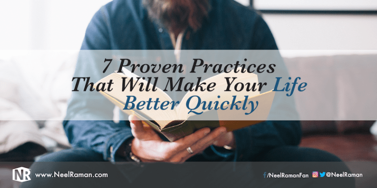 307-7-Proven-Practices-That-Will-Make-Your-Life-Better-Quickly