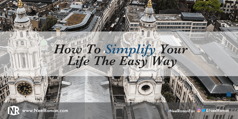 How to simplify your life the easy way