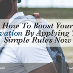 How To Boost Your Motivation By Applying These Simple Rules Now