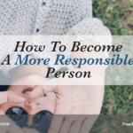 How To Become A More Responsible Person