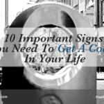 10 Important Signs You Need To Get A Coach In Your Life
