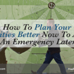 How To Plan Your Priorities Better Now To Avoid An Emergency Later