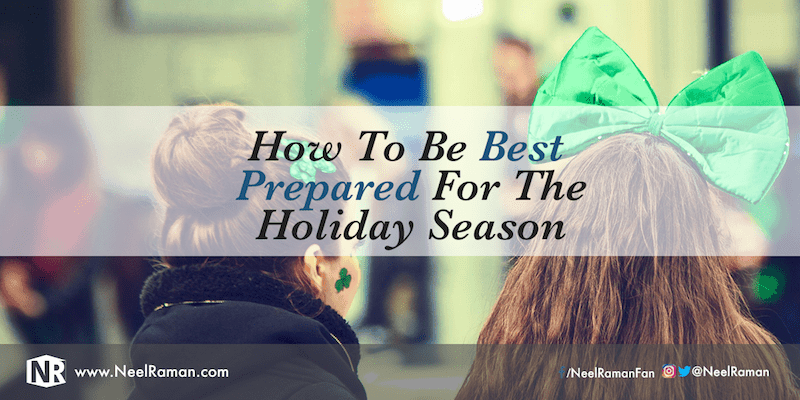 How to best prepare for the holiday season