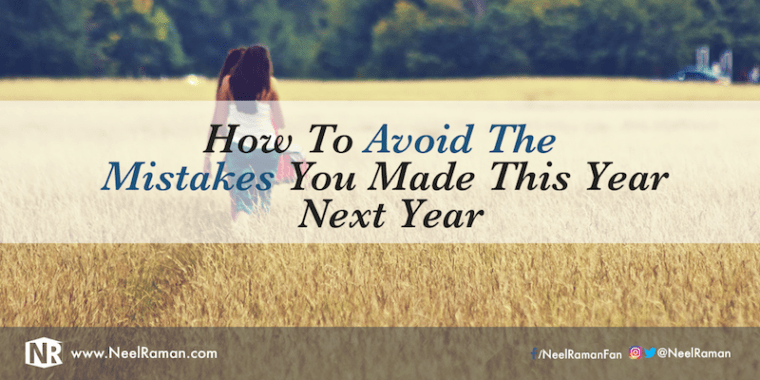 How to avoid making the same mistakes next year