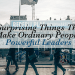 5 Surprising Things That Make Ordinary People Powerful Leaders