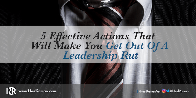 How to get out of a leadership rut