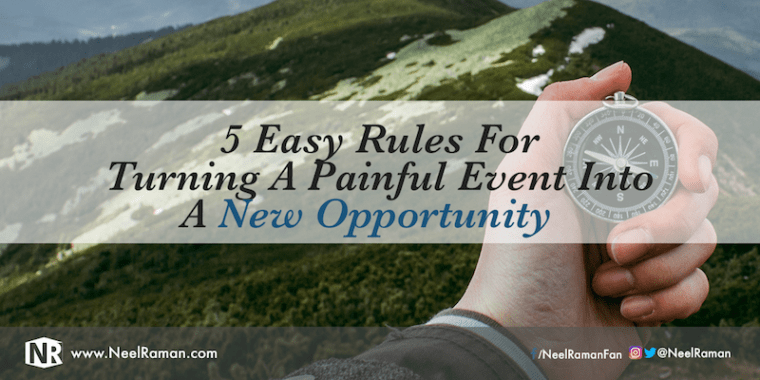Rules for turning a painful event into a new opportunity