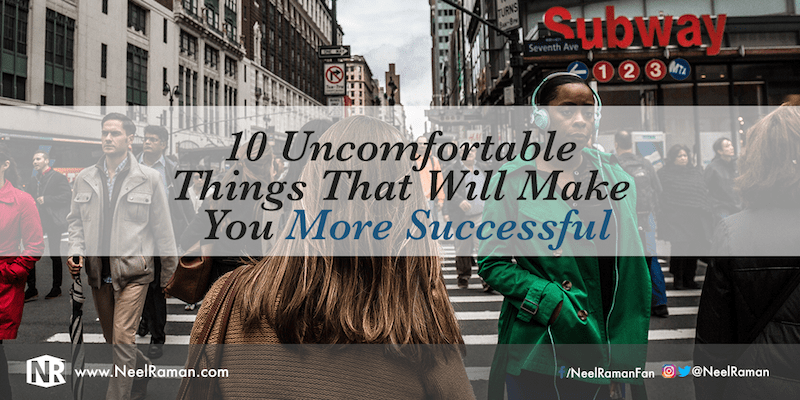 10 Uncomfortable Things That Will Make You More Successful