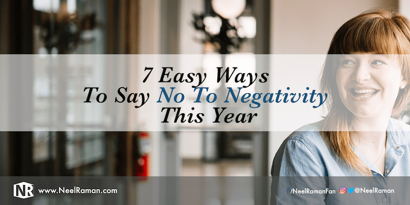 7 Easy Ways to Say No to Negativity This Year