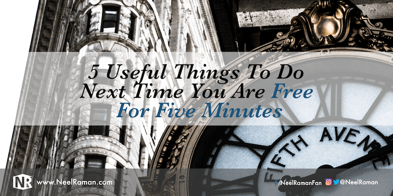How to better use your five free minutes