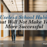 5 Useless School Habits That Will Not Make You More Successful