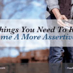 5 Things You Need To Know To Become A More Assertive Person