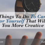 5 Things To Do To Carve Time For Yourself That Will Make You More Creative