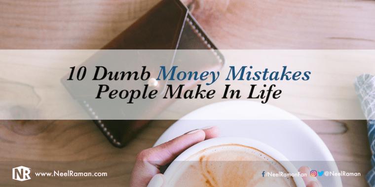 Worst money mistakes people make