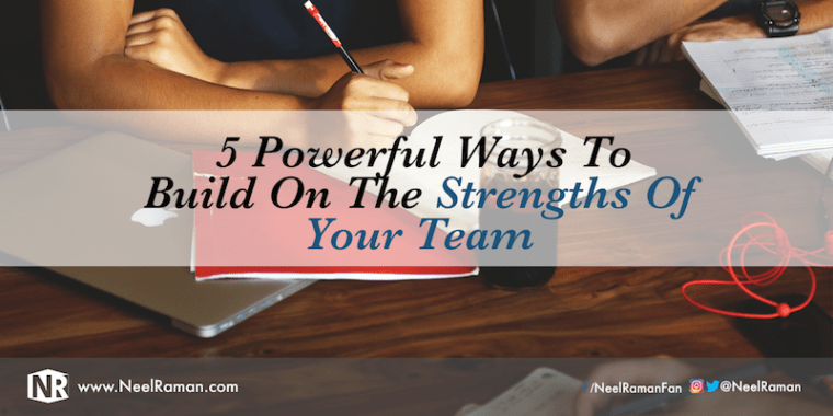 Ways to leverage the strengths of a team
