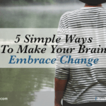 5 Simple Ways To Make Your Brain Embrace Change