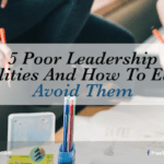 5 Poor Leadership Qualities And How To Easily Avoid Them