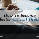 How To Become A Better Critical Thinker