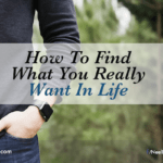 How to Find What You Really Want in Life