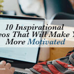 Inspirational Videos That Will Make You More Motivated