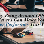 Why Being Around Other Achievers Can Make You A Better Performer This Year