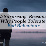 5 Surprising Reasons Why People Tolerate Bad Behaviour
