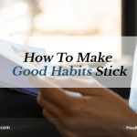 How to Make Good Habits Stick