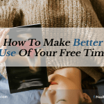 How To Make Better Use Of Your Free Time