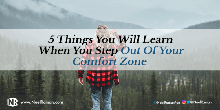 Reasons to step outside your comfort zone