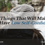 5 Things That Will Make You Have Low Self-Confidence