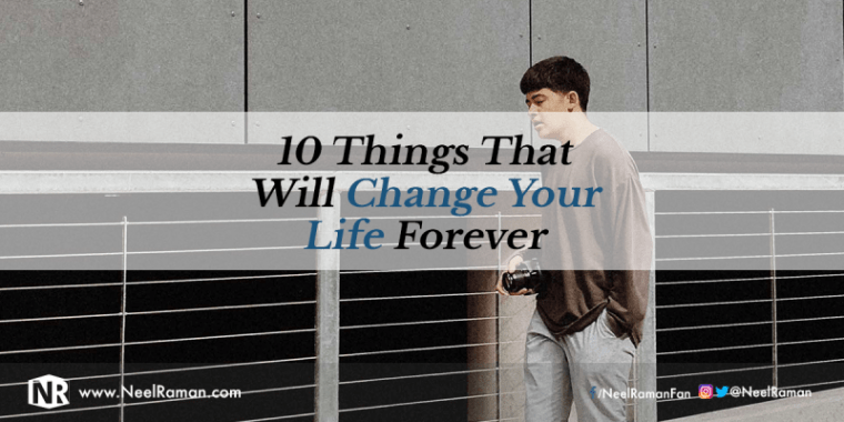Things to do to change your life