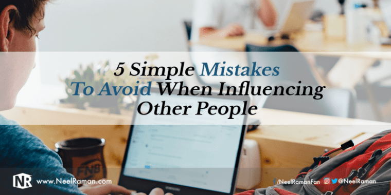 Mistakes to avoid when influencing people