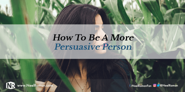How to persuade someone to your point of view