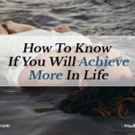 How to Know if You Will Achieve More in Life