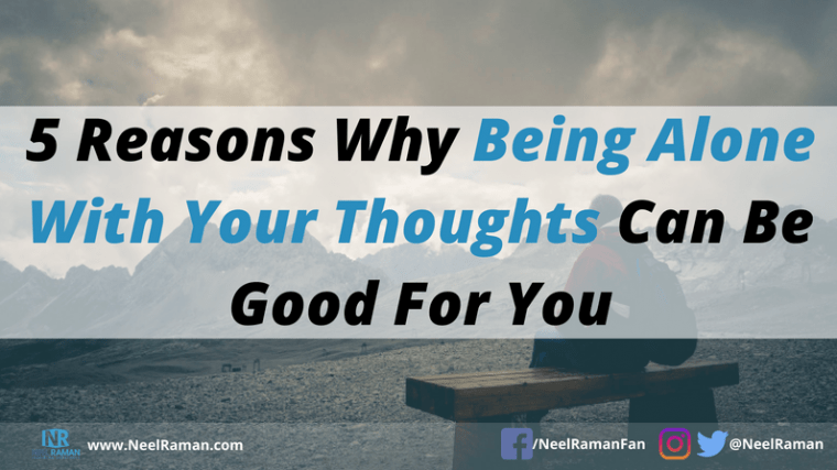 why being alone can be good for you