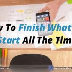 How to Finish What You Start All the Time