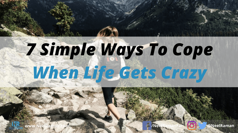 7 Simple Ways to Cope When Life Gets Crazy