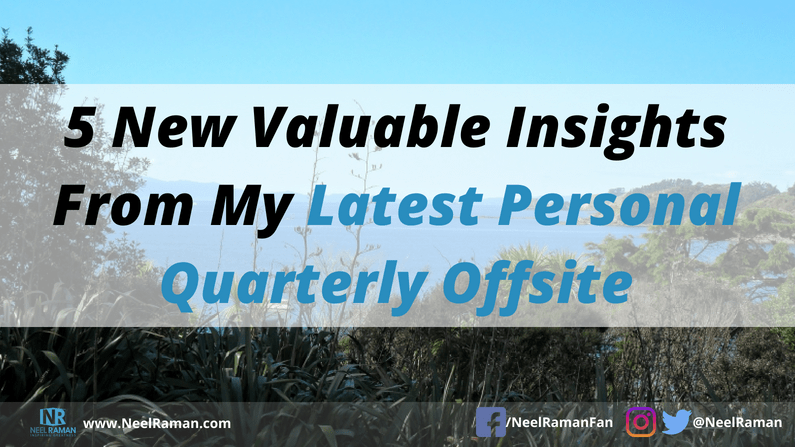 5 New Valuable Insights From My Latest Personal Quarterly Offsite