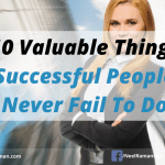 10 Valuable Things Successful People Never Fail To Do