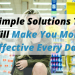 10 Simple Solutions That Will Make You More Effective Every Day