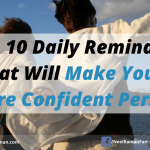 Top 10 Daily Reminders That Will Make You A More Confident Person