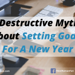 5 Destructive Myths About Setting Goals For A New Year