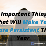 5 Important Things That Will Make You More Persistent This Year