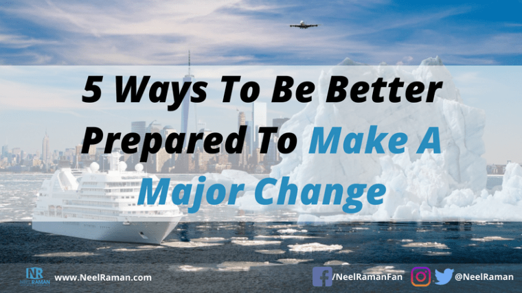 how to prepare for a major change in life